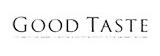 Good Taste Magazine